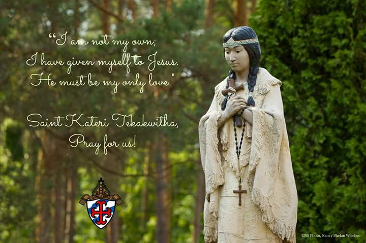 Quote by St. Kateri of Tekakwitha
