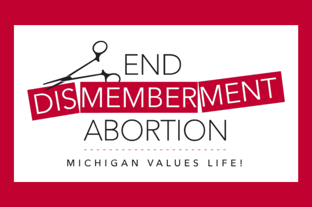 Michigan Values Life end dismemberment abortion logo
